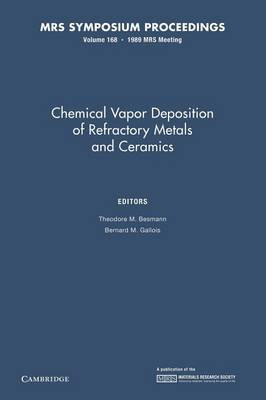 Chemical Vapor Deposition of Refractory Metals and Ceramics: Volume 168