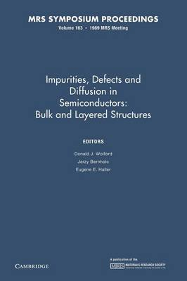 Impurities, Defects and Diffusion in Semiconductors: Bulk and Layered Structures: Volume 163