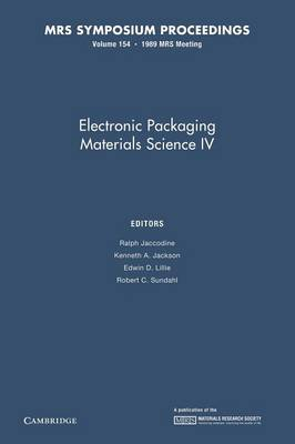 Electronic Packaging Materials Science IV: Volume 154
