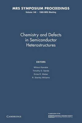 Chemistry and Defects in Semiconductor Heterostructures: Volume 148