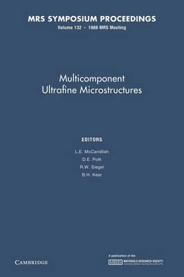 Multicomponent Ultrafine Microstructures: Volume 132