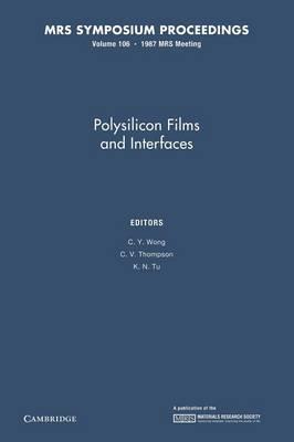 Polysilicon Films and Interfaces: Volume 106