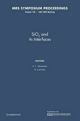 SiO2 and its Interfaces: Volume 105