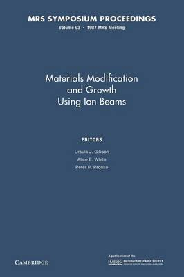 Materials Modification and Growth Using Ion Beams: Volume 93