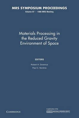 Materials Processing in the Reduced Gravity Environment of Space: Volume 87