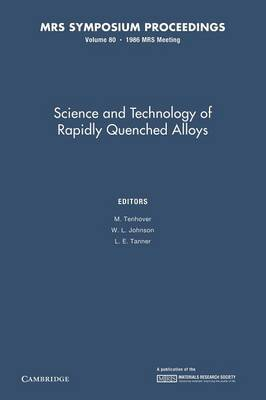 Science and Technology of Rapidly Quenched Alloys: Volume 80