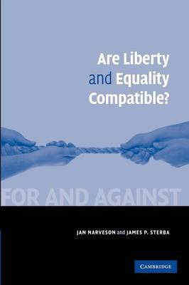 For and Against: Are Liberty and Equality Compatible?