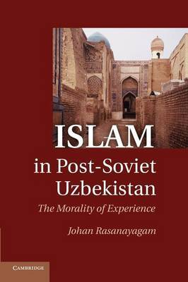 Islam in Post-Soviet Uzbekistan: The Morality of Experience