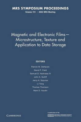 Magnetic and Electronic Films - Microstructure, Texture and Application to Data Storage: Volume 721