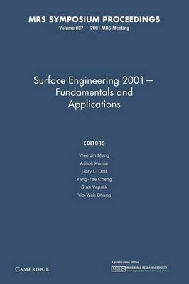 Surface Engineering 2001 - Fundamentals and Applications: Volume 697