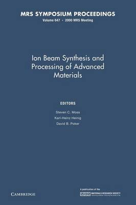 Ion Beam Synthesis and Processing of Advanced Materials: Volume 647
