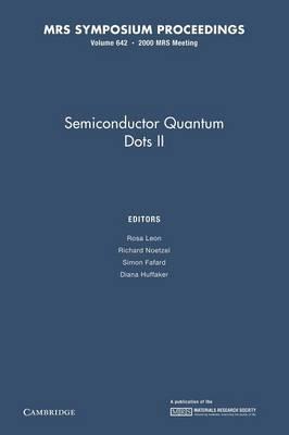 Semiconductor Quantum Dots II: Volume 642