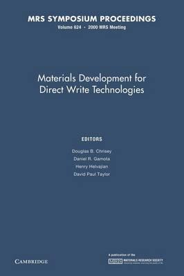 Materials Development for Direct Write Technologies: Volume 624