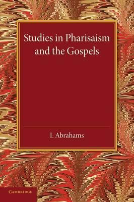 Studies in Pharisaism and the Gospels: Volume 1