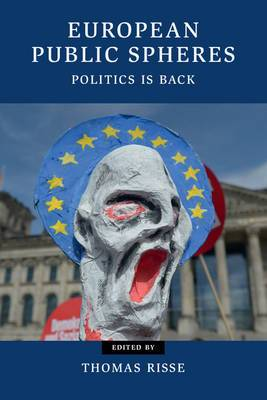 European Public Spheres: Politics Is Back