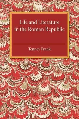 Life and Literature in the Roman Republic