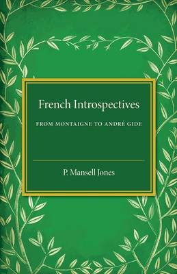 French Introspectives: From Montaigne to Andre Gide