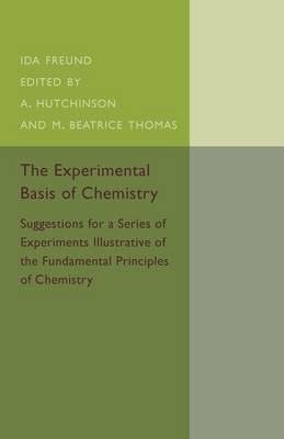 The Experimental Basis of Chemistry: Suggestions for a Series of Experiments Illustrative of the Fundamental Principles of Chemistry