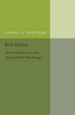Bird Display: An Introduction to the Study of Bird Psychology
