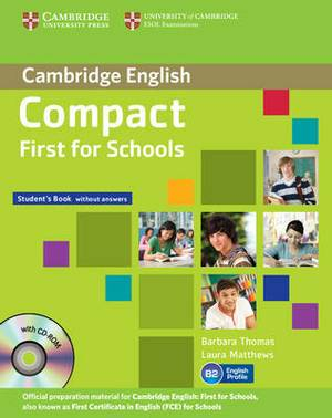 Compact First for Schools Student's Pack (Student's Book without Answers with CD-ROM, Workbook without Answers with Audio CD)