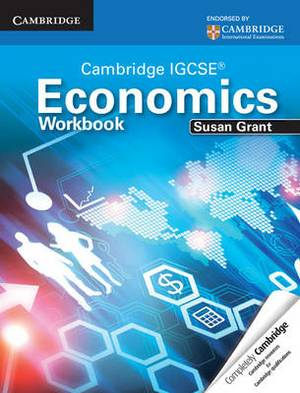 Cambridge International IGCSE: Cambridge IGCSE Economics Workbook