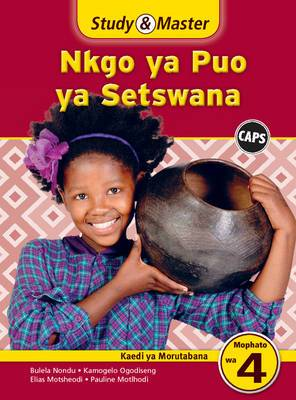 Study & Master Nkgo Ya Puo Ya Setswana: Mophato Wa 4: Kaedi Ya Morutabana