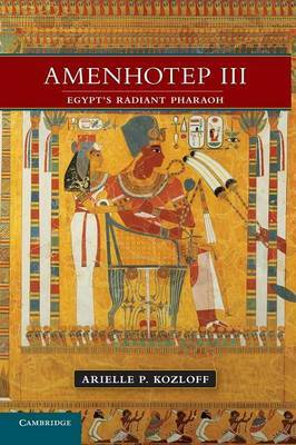 Amenhotep III: Egypt's Radiant Pharaoh
