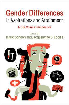 Gender Differences in Aspirations and Attainment: A Life Course Perspective