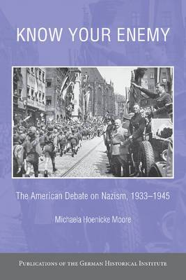 Know Your Enemy: The American Debate on Nazism, 1933-1945
