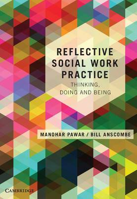 Reflective Social Work Practice: Thinking, Doing and Being