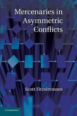 Mercenaries in Asymmetric Conflicts