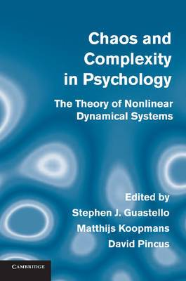 Chaos and Complexity in Psychology: The Theory of Nonlinear Dynamical Systems