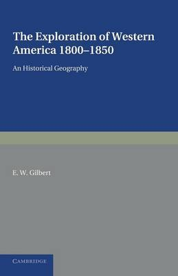 The Exploration of Western America, 1800-1850: An Historical Geography