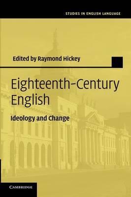 Eighteenth-Century English: Ideology and Change