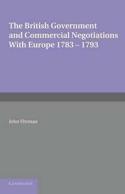 The British Government and Commercial Negotiations with Europe 1783-1793