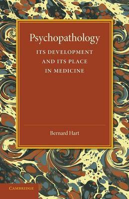 Psychopathology: Its Development and Its Place in Medicine