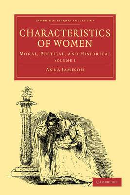 Characteristics of Women: Moral, Poetical and Historical