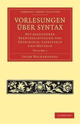 Vorlesungen uber Syntax: mit besonderer Berucksichtigung von Griechisch, Lateinisch und Deutsch