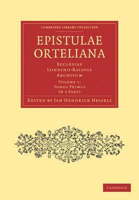Epistulae Ortelianae 2 Part Set: Ecclesiae Londino-Batavae Archivum
