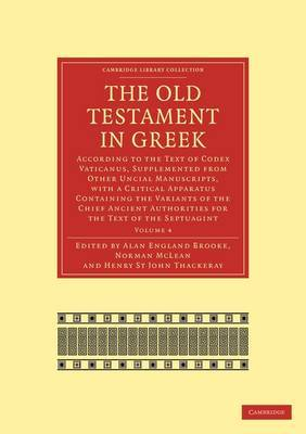 The Old Testament in Greek: Acording to the Text of Codex Vaticanus, Supplemented from Other Uncial Manuscripts, with a Critical Apparatus Containing the Variants of the Chief Ancient Authorities for the Text of the Septuagint