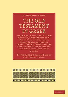 The Old Testament in Greek 4 Volume Paperback Set: According to the Text of Codex Vaticanus, Supplemented from Other Uncial Manuscripts, with a Critical Apparatus Containing the Variants of the Chief Ancient Authorities for the Text of the Septuagint