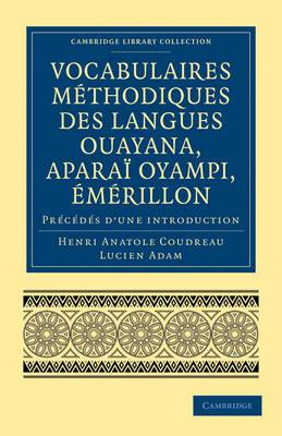 Vocabulaires Methodiques Des Langues Ouayana, Aparai Oyampi, Emerillon: Precedes D'une Introduction