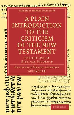 A Plain Introduction to the Criticism of the New Testament: For the Use of Biblical Students