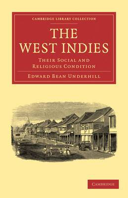 The West Indies: Their Social and Religious Condition