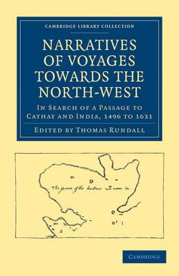 Narratives of Voyages Towards the North-West, in Search of a Passage to Cathay and India, 1496 to 1631: With Selections from the Early Records of the Honourable the East India Company and from Mss. in the British Museum