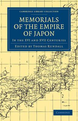 Memorials of the Empire of Japan: In the XVI and XVII Centuries