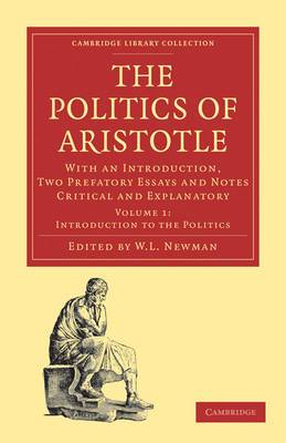Politics of Aristotle: With an Introduction, Two Prefatory Essays and Notes Critical and Explanatory