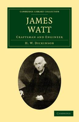 James Watt: Craftsman and Engineer