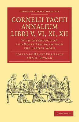Cornelii Taciti Annalium, Libri V, VI, XI, XII: With Introduction and Notes Abridged from the Larger Work