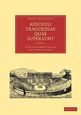 Aeschyli Tragoediae Quae Supersunt: Volume 3: v. 3